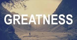 The Assumption ofGreatness